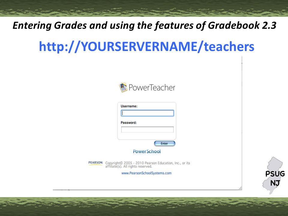 http://YOURSERVERNAME/teachers Entering Grades and using the features of Gradebook 2.3