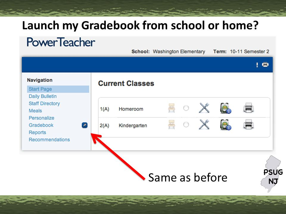Launch my Gradebook from school or home Same as before