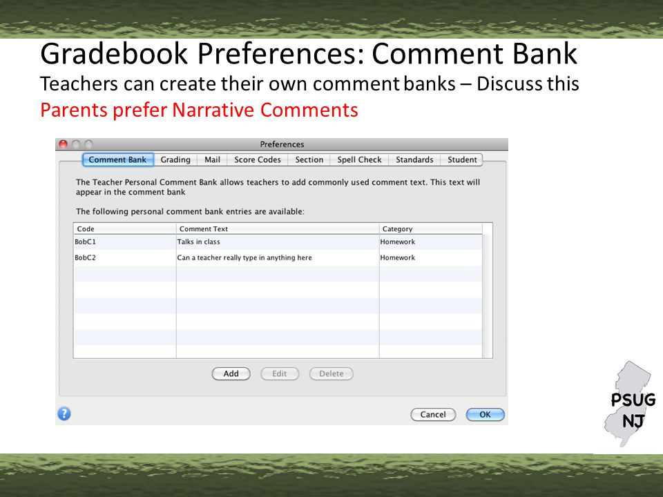 Gradebook Preferences: Comment Bank Teachers can create their own comment banks – Discuss this Parents prefer Narrative Comments