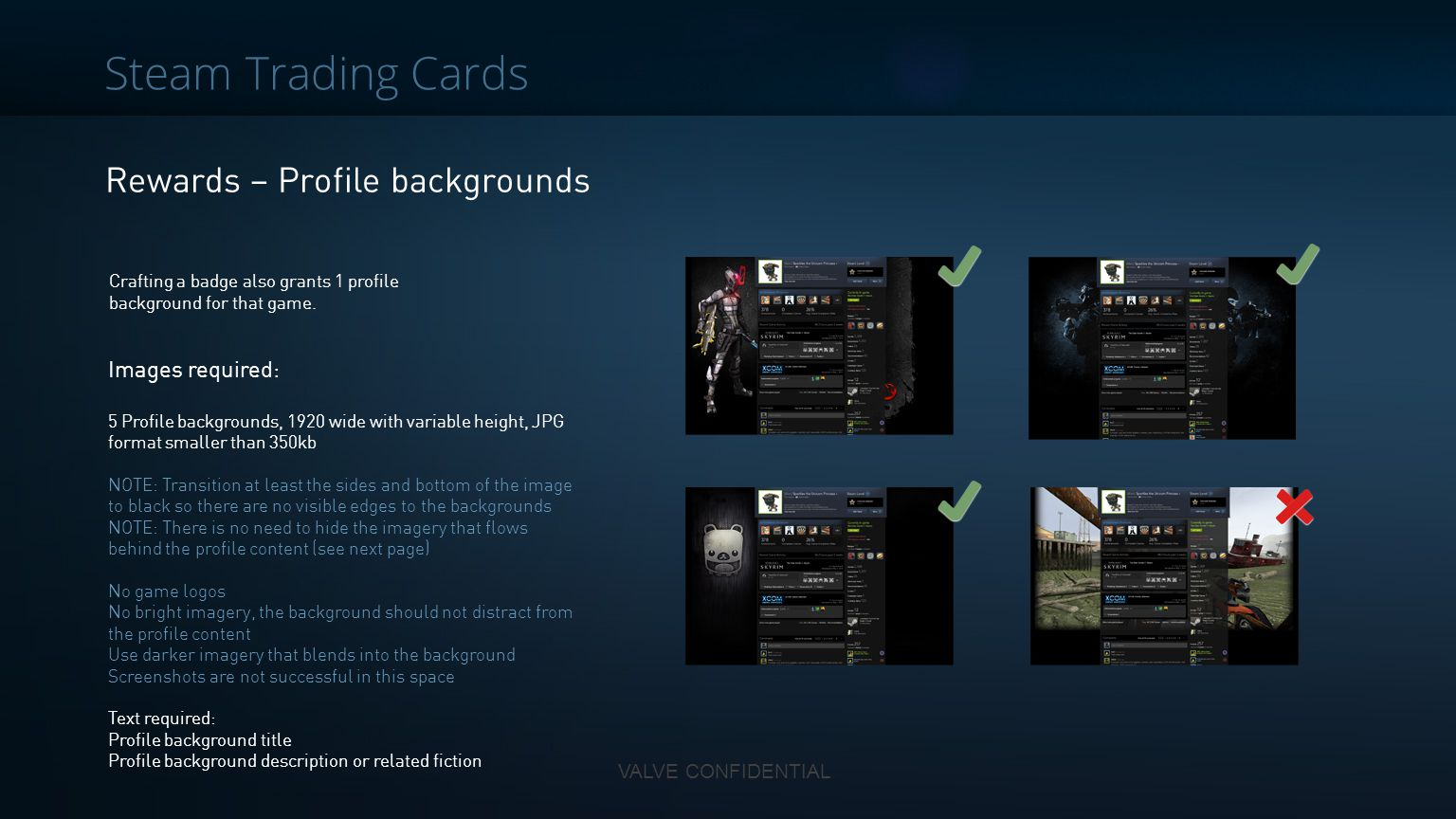 VALVE CONFIDENTIAL Steam Trading Cards Rewards – Profile backgrounds Crafting a badge also grants 1 profile background for that game. Images required: