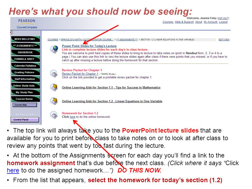 Here's what you should now be seeing: The top link will always take you to the PowerPoint lecture slides that are available for you to print before class to take notes on or to look at after class to review any points that went by too fast during the lecture.