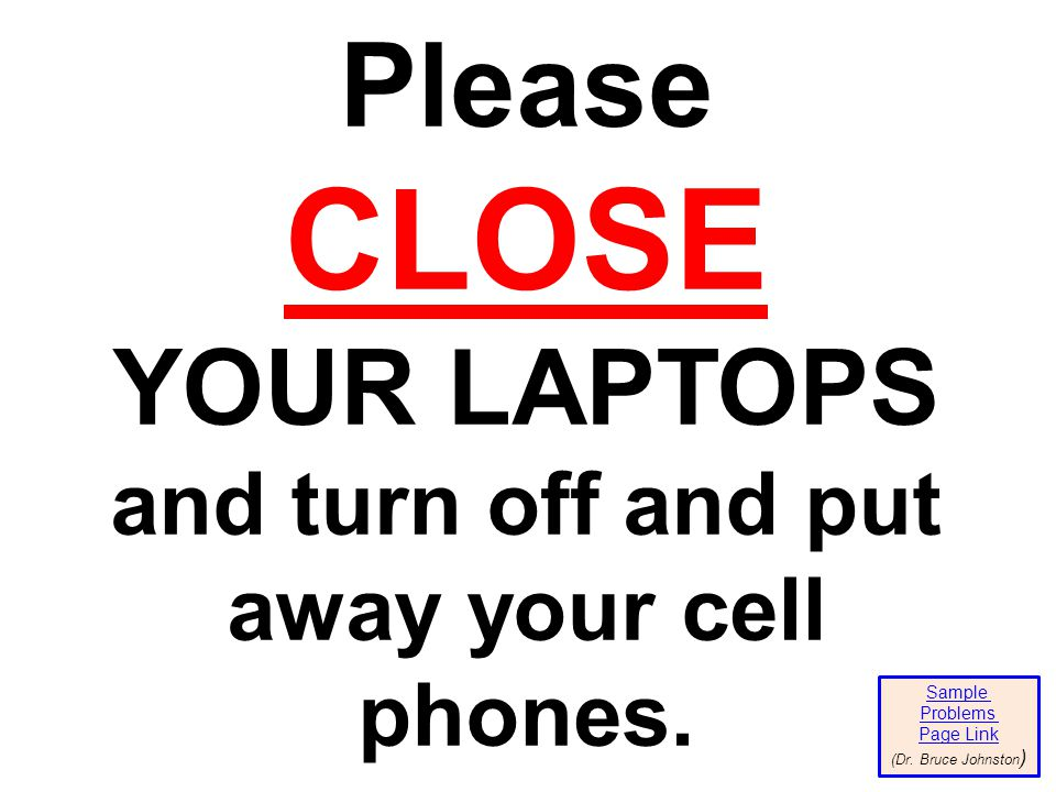 Please CLOSE YOUR LAPTOPS and turn off and put away your cell phones.