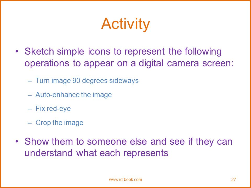 Activity Sketch simple icons to represent the following operations to appear on a digital camera screen: –Turn image 90 degrees sideways –Auto-enhance