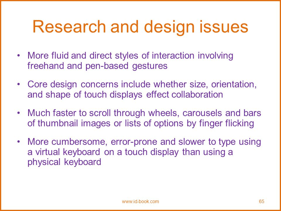 Research and design issues More fluid and direct styles of interaction involving freehand and pen-based gestures Core design concerns include whether