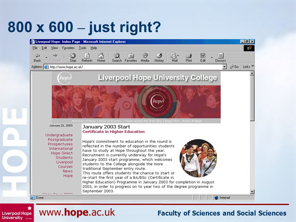 www.hope.ac.uk Faculty of Sciences and Social Sciences HOPE 800 x 600 – just right?