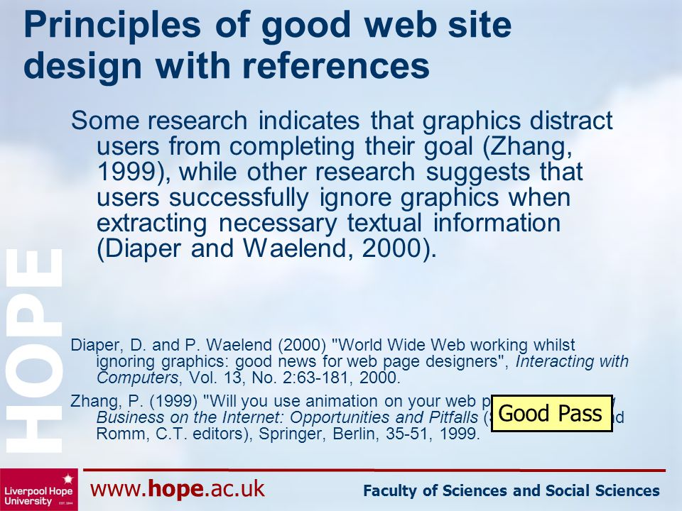 www.hope.ac.uk Faculty of Sciences and Social Sciences HOPE Principles of good web site design with references Some research indicates that graphics d