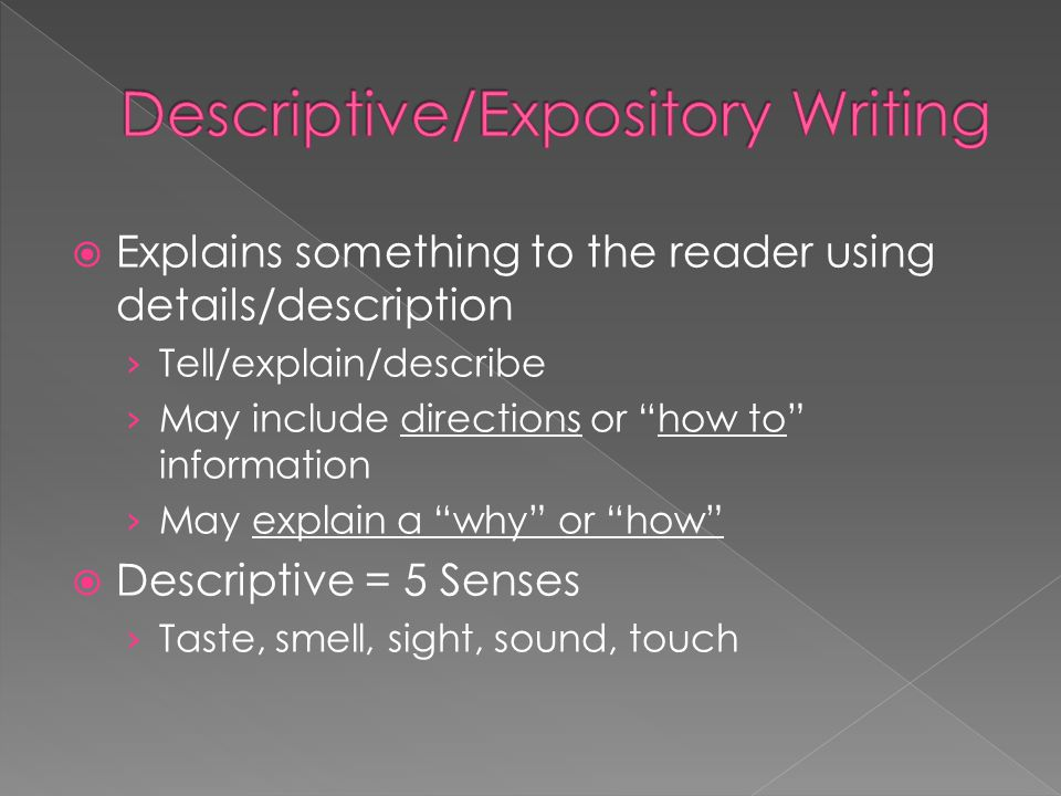 " Explains something to the reader using details/description › Tell/explain/describe › May include directions or ""how to"" information › May explain a"