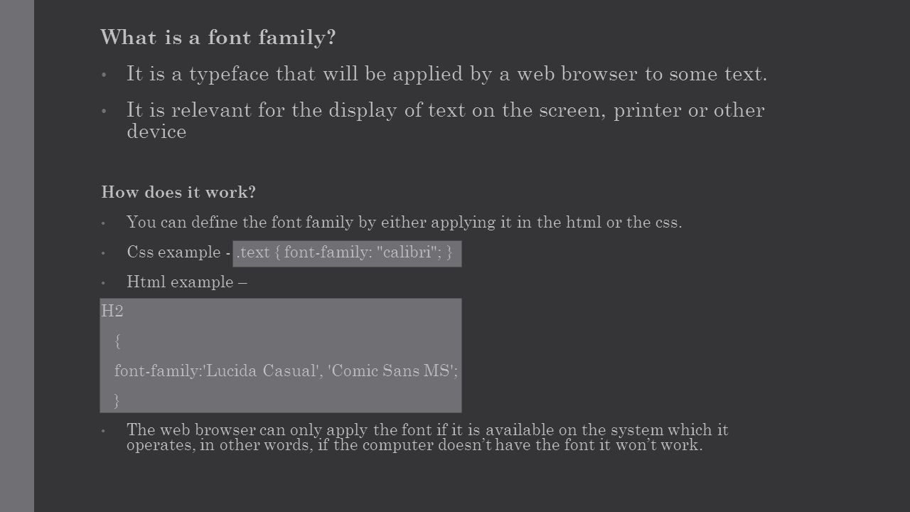 How does it work. You can define the font family by either applying it in the html or the css.