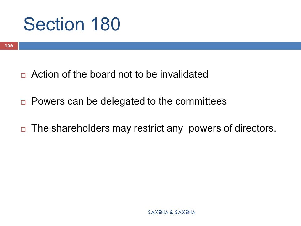 Section 180  Action of the board not to be invalidated  Powers can be delegated to the committees  The shareholders may restrict any powers of dire