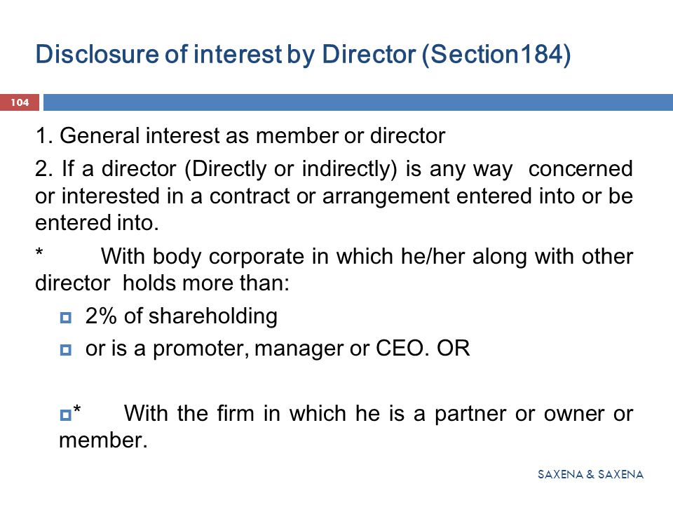 Disclosure of interest by Director (Section184) 1. General interest as member or director 2. If a director (Directly or indirectly) is any way concern