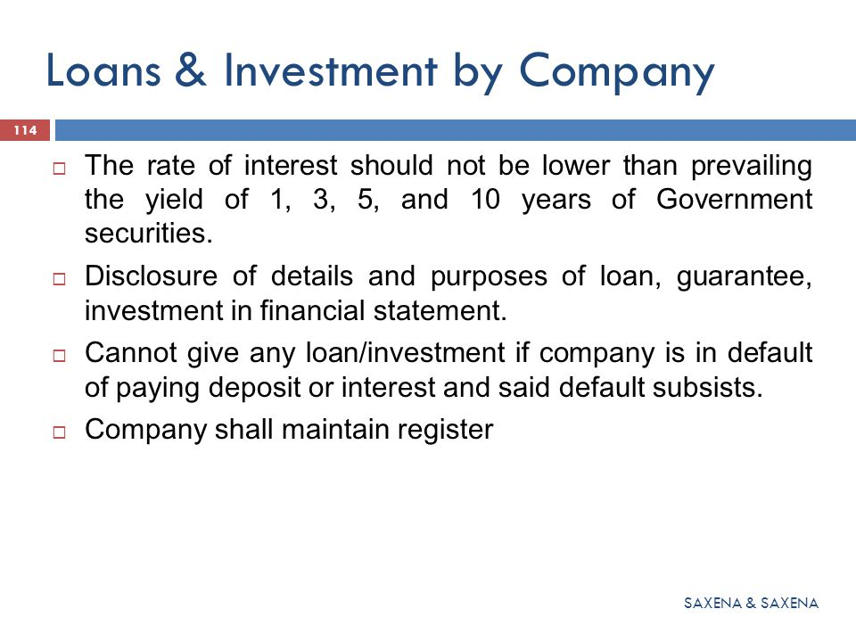 Loans & Investment by Company  The rate of interest should not be lower than prevailing the yield of 1, 3, 5, and 10 years of Government securities.