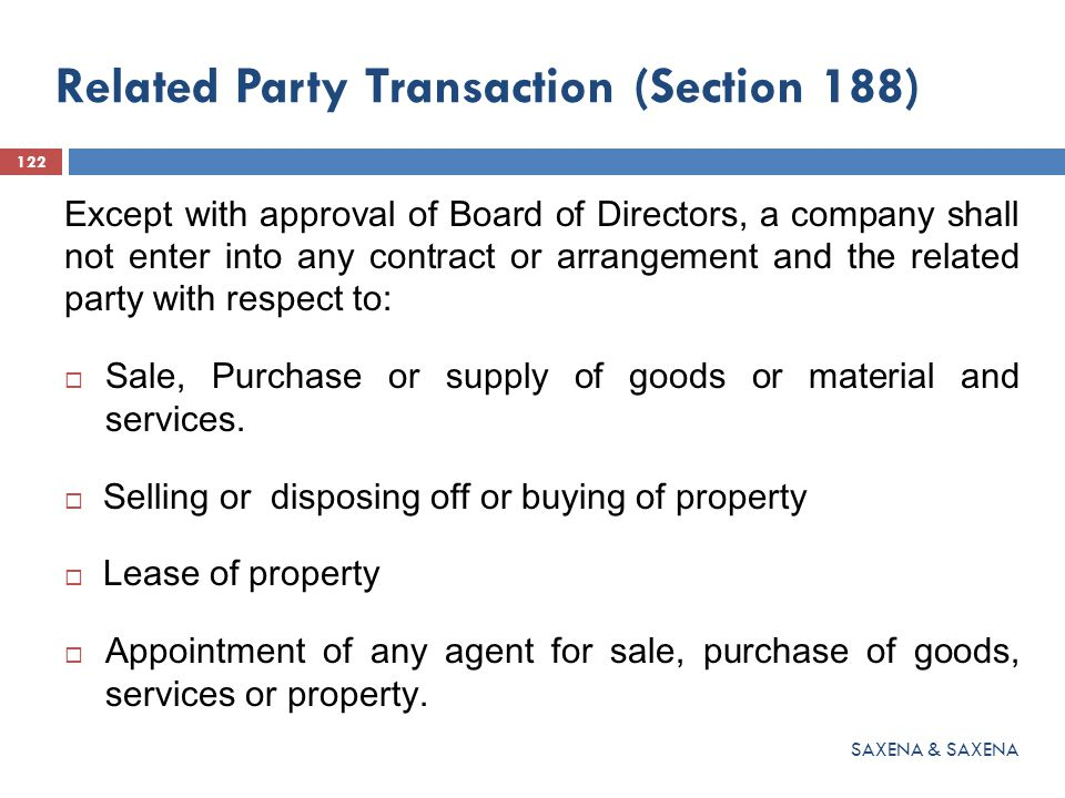 Related Party Transaction (Section 188) Except with approval of Board of Directors, a company shall not enter into any contract or arrangement and the