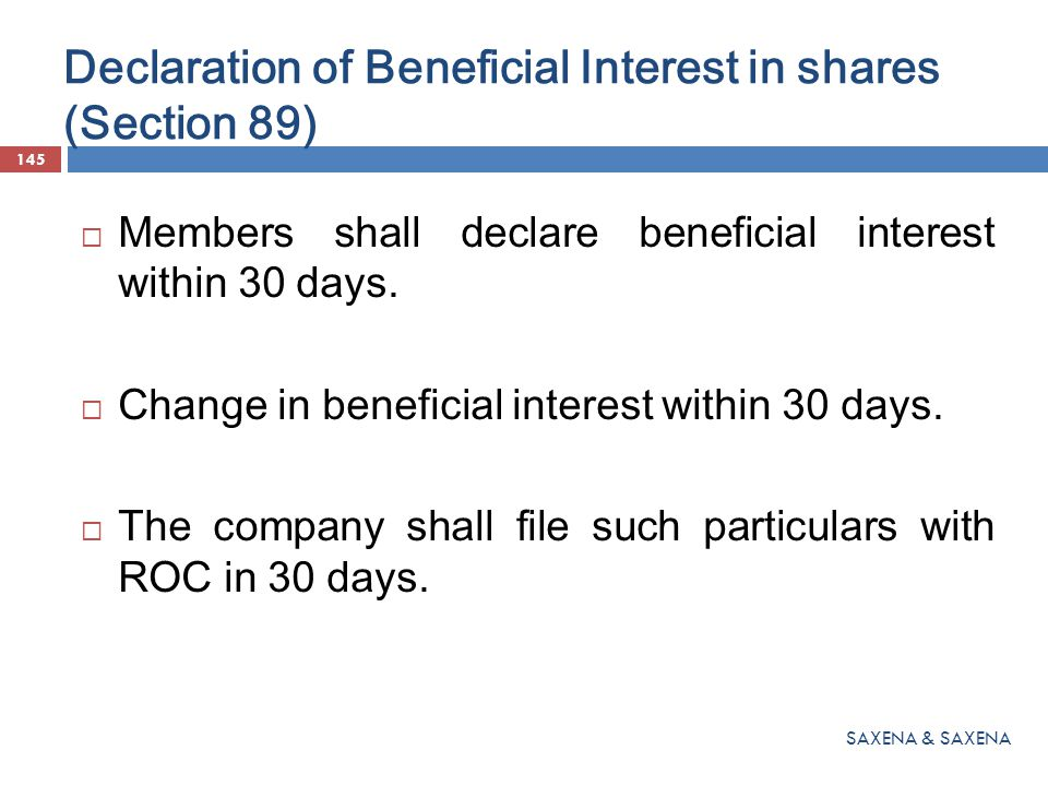 Declaration of Beneficial Interest in shares (Section 89)  Members shall declare beneficial interest within 30 days.  Change in beneficial interest