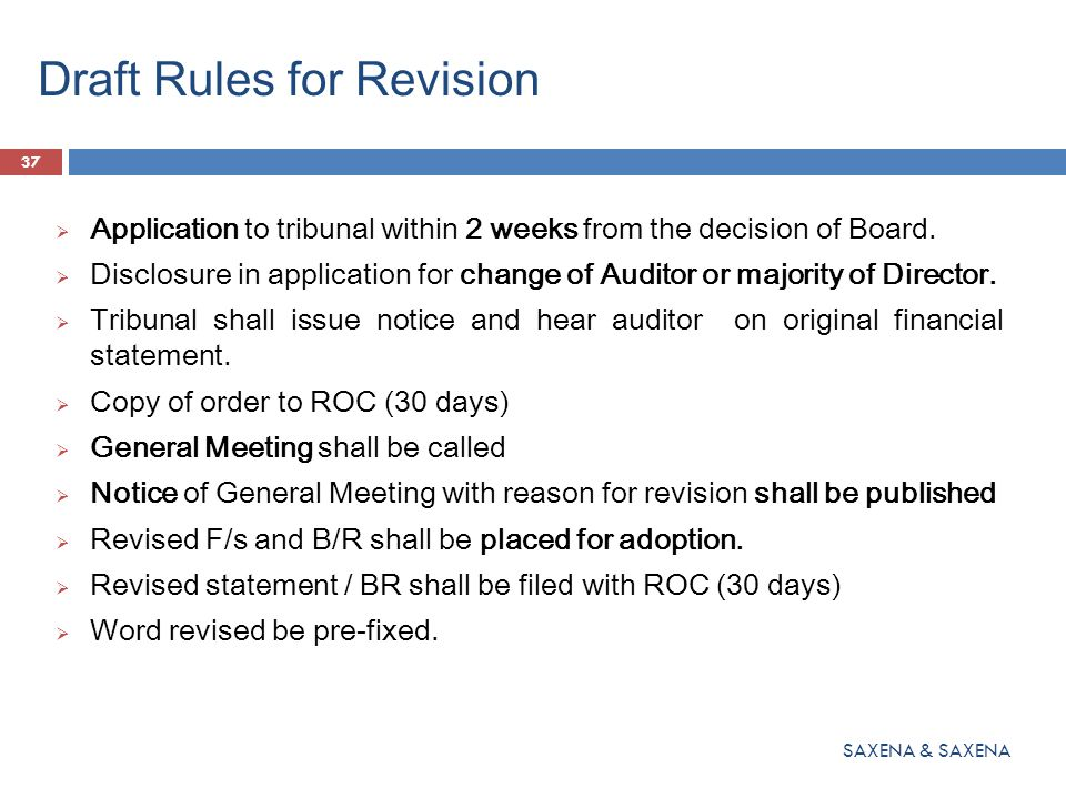 Draft Rules for Revision  Application to tribunal within 2 weeks from the decision of Board.  Disclosure in application for change of Auditor or maj