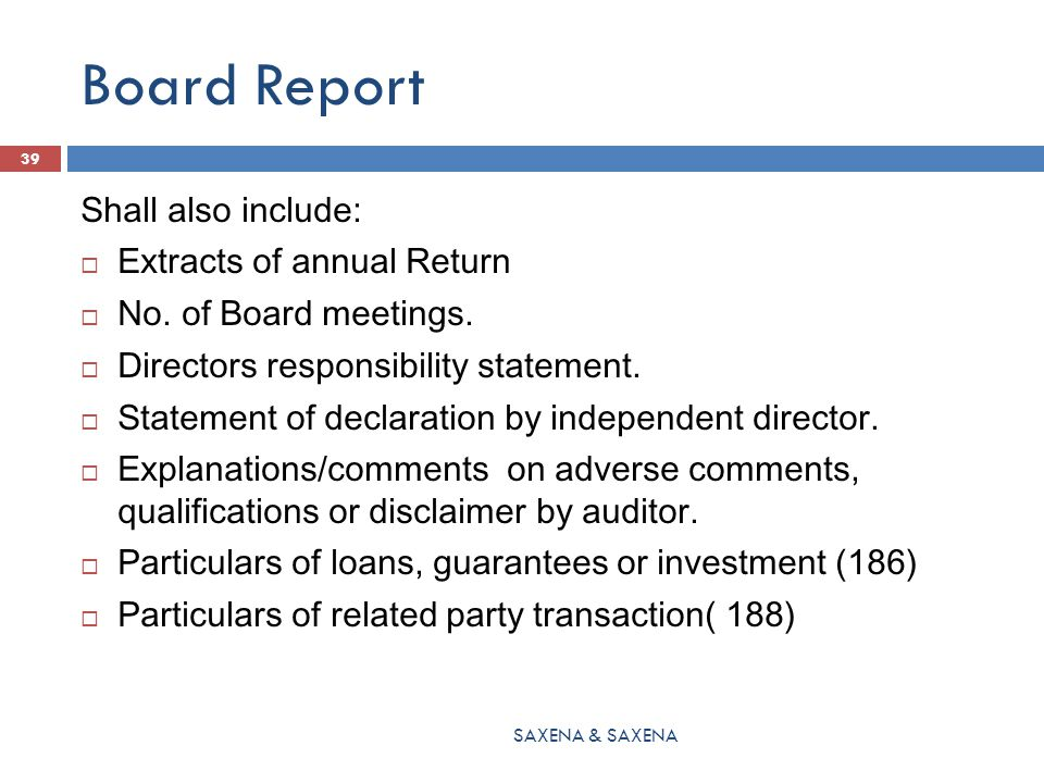 Board Report Shall also include:  Extracts of annual Return  No. of Board meetings.  Directors responsibility statement.  Statement of declaration