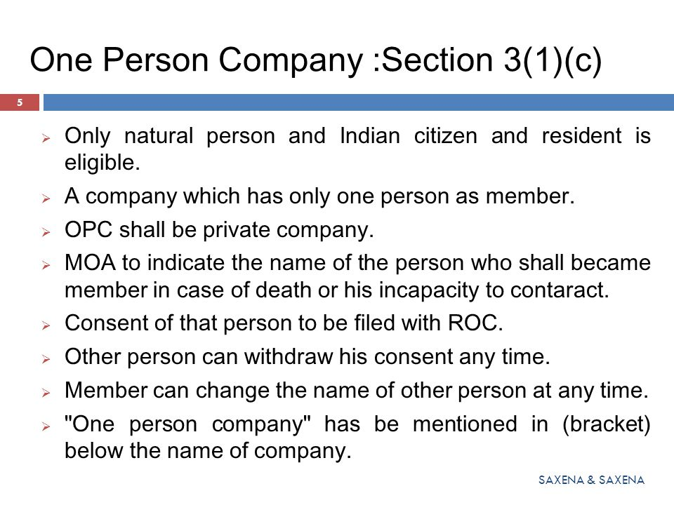 One Person Company :Section 3(1)(c)  Only natural person and Indian citizen and resident is eligible.  A company which has only one person as member