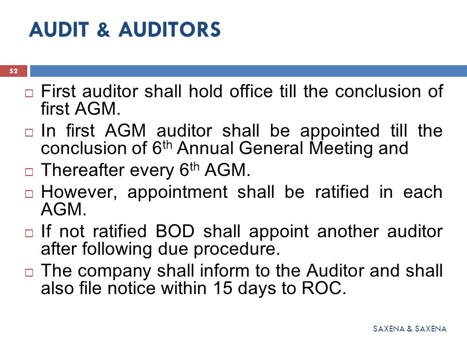 AUDIT & AUDITORS  First auditor shall hold office till the conclusion of first AGM.  In first AGM auditor shall be appointed till the conclusion of