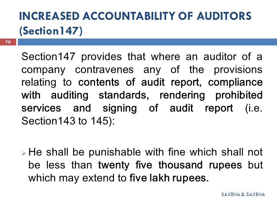 INCREASED ACCOUNTABILITY OF AUDITORS (Section147) Section147 provides that where an auditor of a company contravenes any of the provisions relating to