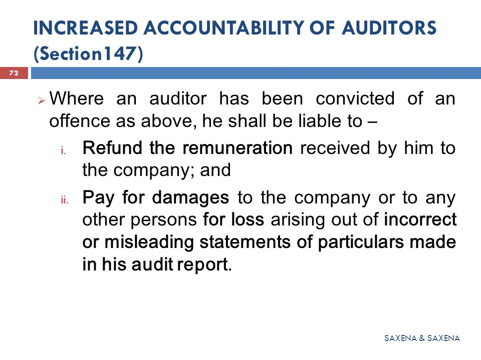 INCREASED ACCOUNTABILITY OF AUDITORS (Section147)  Where an auditor has been convicted of an offence as above, he shall be liable to – i. Refund the
