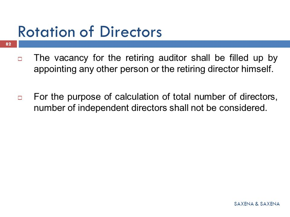 Rotation of Directors  The vacancy for the retiring auditor shall be filled up by appointing any other person or the retiring director himself.  For