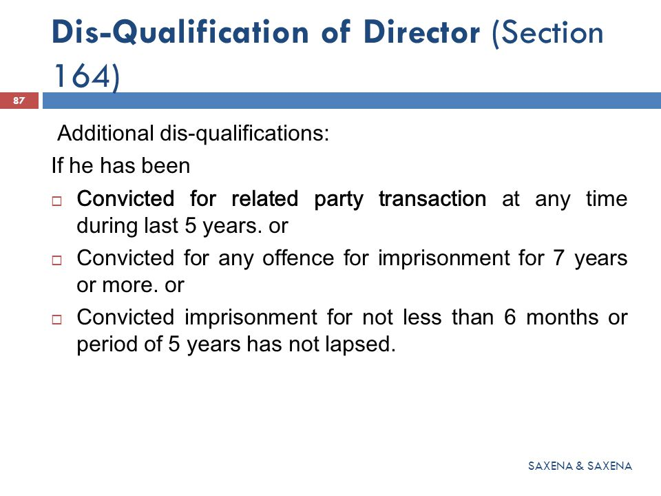 Dis-Qualification of Director (Section 164) Additional dis-qualifications: If he has been  Convicted for related party transaction at any time during