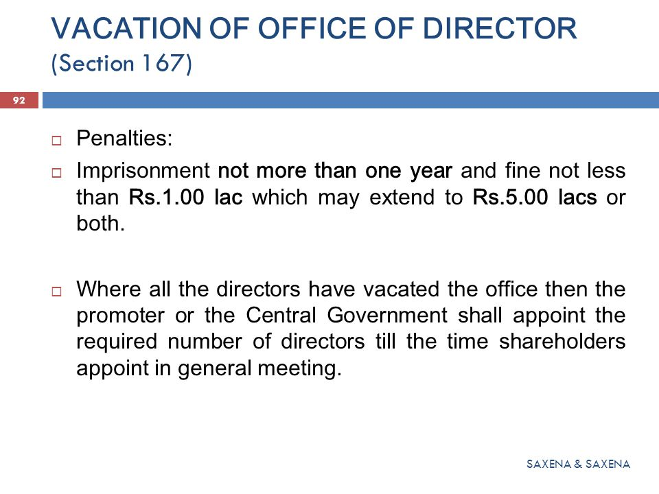 VACATION OF OFFICE OF DIRECTOR (Section 167)  Penalties:  Imprisonment not more than one year and fine not less than Rs.1.00 lac which may extend to