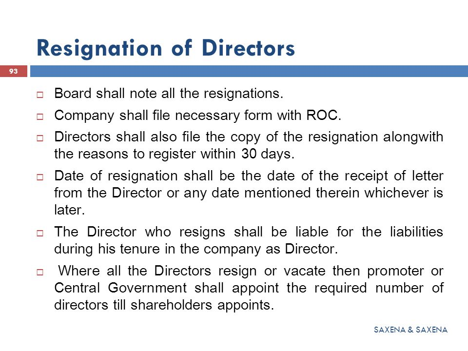 Resignation of Directors  Board shall note all the resignations.  Company shall file necessary form with ROC.  Directors shall also file the copy o
