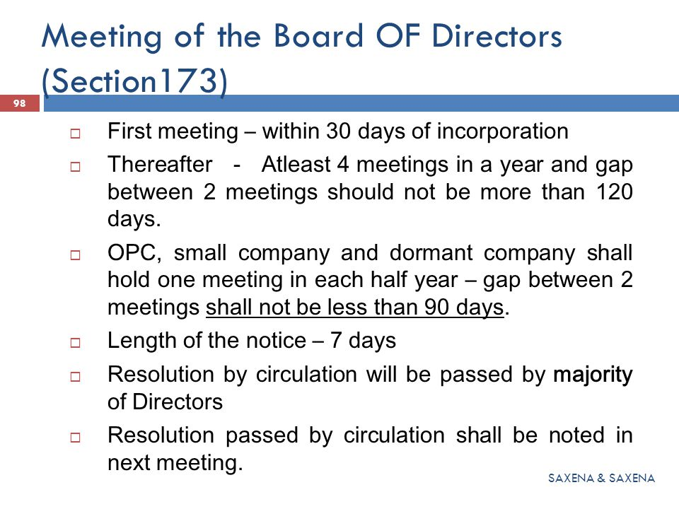 Meeting of the Board OF Directors (Section173)  First meeting – within 30 days of incorporation  Thereafter - Atleast 4 meetings in a year and gap b