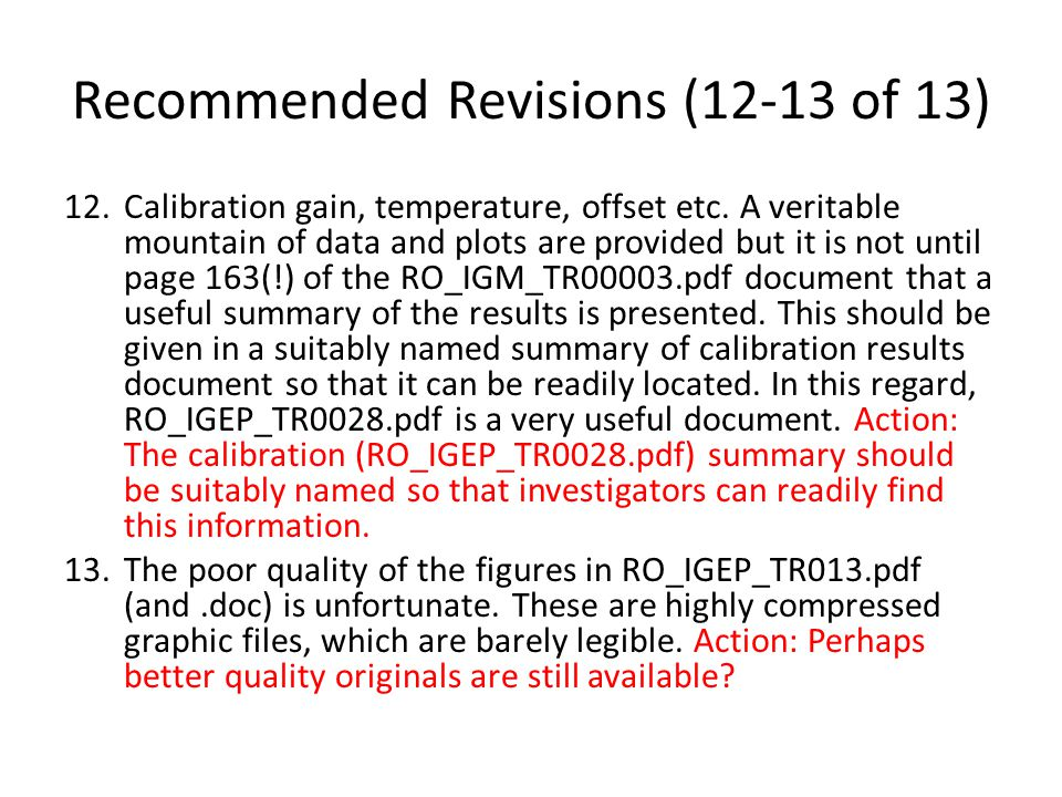 Recommended Revisions (12-13 of 13) 12.Calibration gain, temperature, offset etc. A veritable mountain of data and plots are provided but it is not un