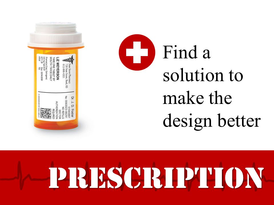 PRESCRIPTION Find a solution to make the design better
