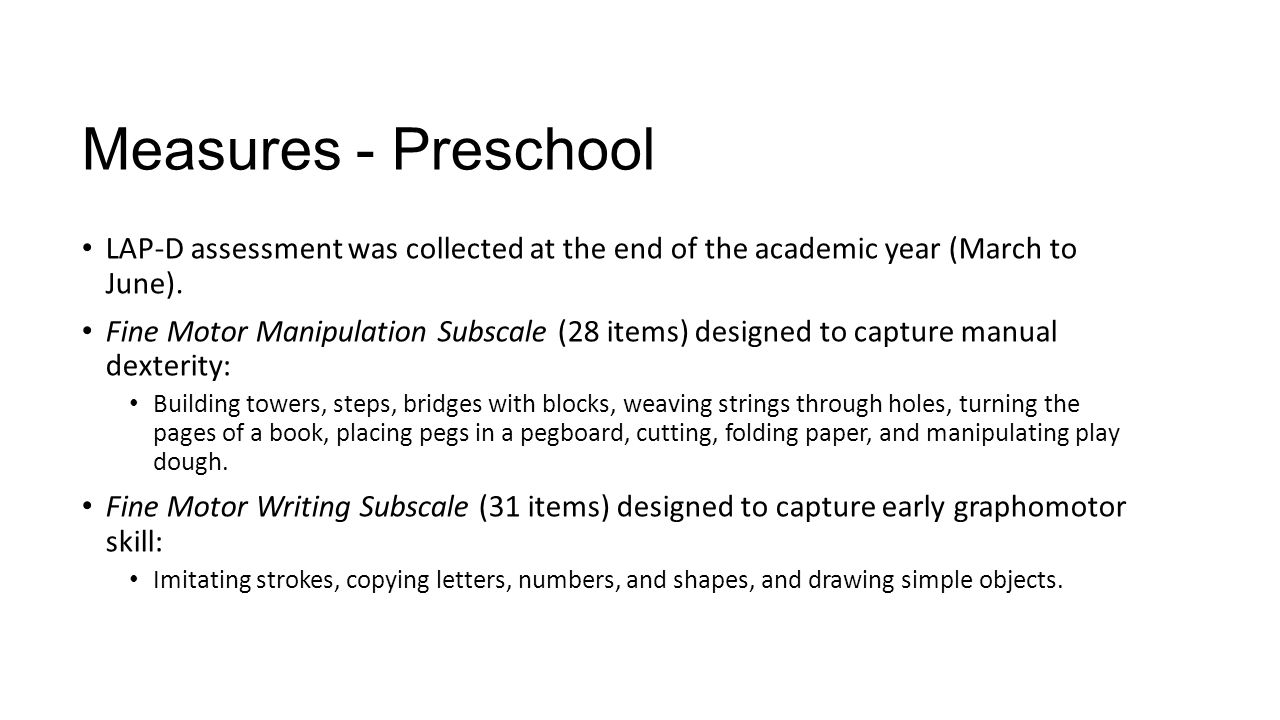 Measures - Preschool LAP-D assessment was collected at the end of the academic year (March to June).