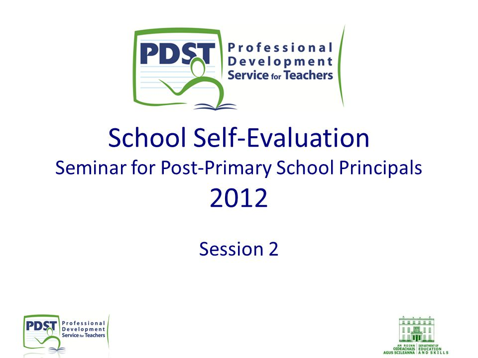 School Self-Evaluation Seminar for Post-Primary School Principals 2012 Session 2