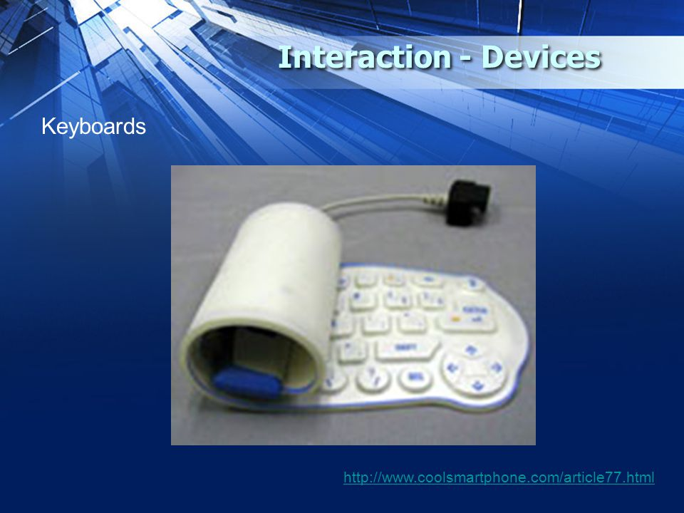Interaction - Devices Keyboards http://www.coolsmartphone.com/article77.html