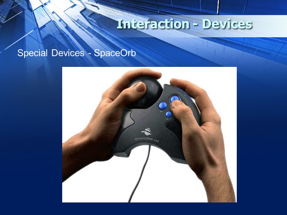 Interaction - Devices Special Devices - SpaceOrb