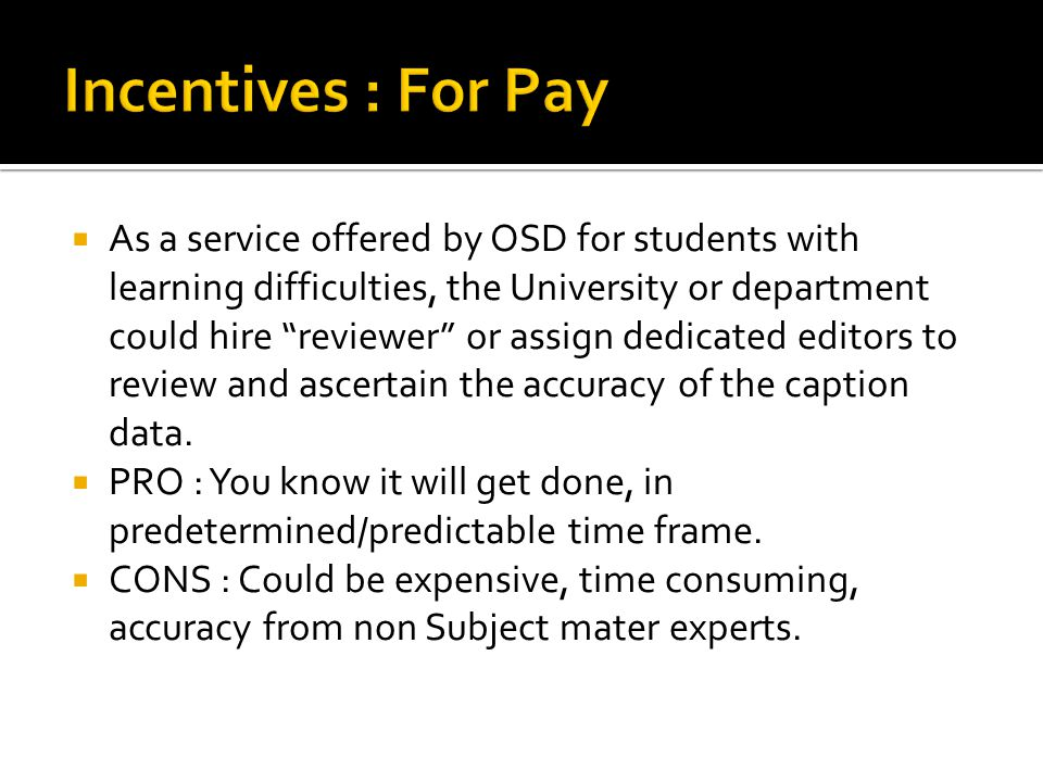 " As a service offered by OSD for students with learning difficulties, the University or department could hire ""reviewer"" or assign dedicated editors"