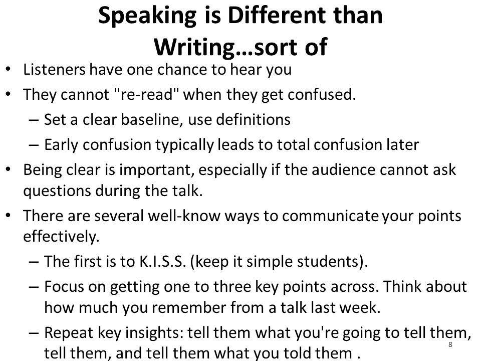 Dos and Don'ts of a Presentation Make eye contact: Strong eye contact draws in the audience Do not block the screen: enough said Yes, you can skip slides in a long talk: Talking faster is not a solution.