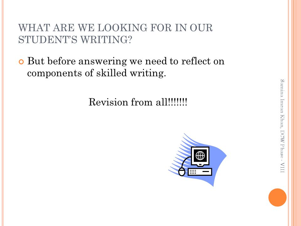 WHAT ARE WE LOOKING FOR IN OUR STUDENT'S WRITING.