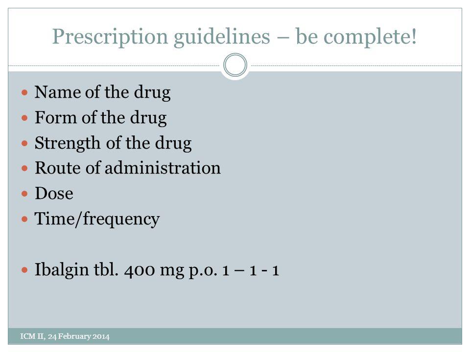 Prescription guidelines – be complete.