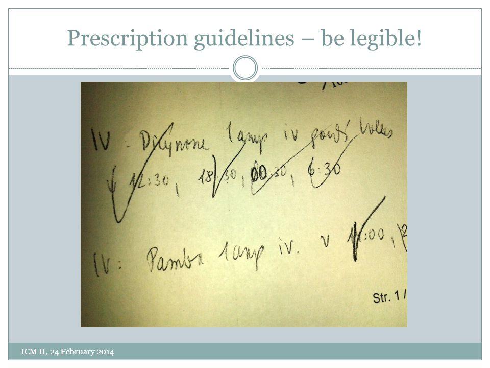 Prescription guidelines – be legible! ICM II, 24 February 2014