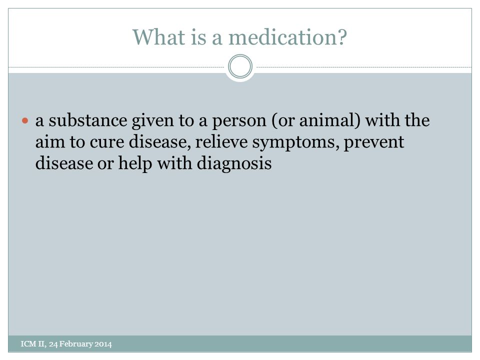 What is a medication.