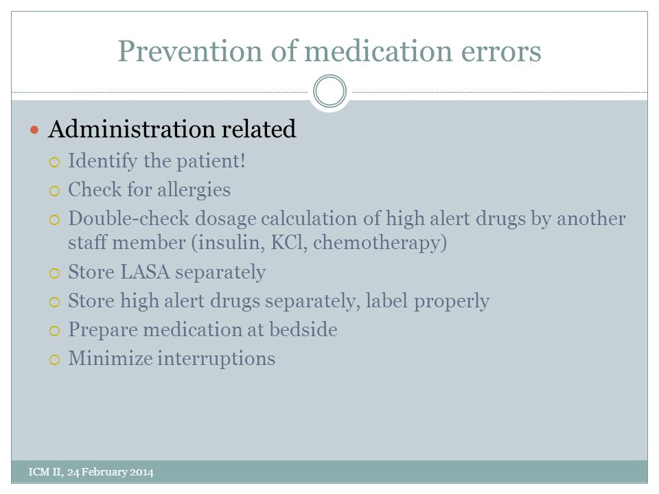 Prevention of medication errors Administration related  Identify the patient.