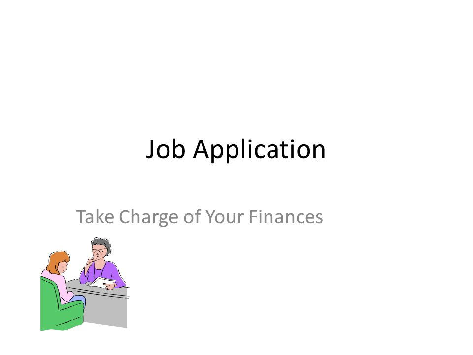 Job Application Take Charge of Your Finances