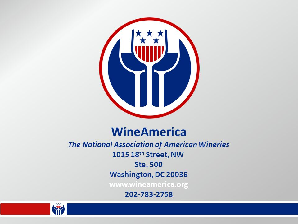 WineAmerica The National Association of American Wineries 1015 18 th Street, NW Ste.