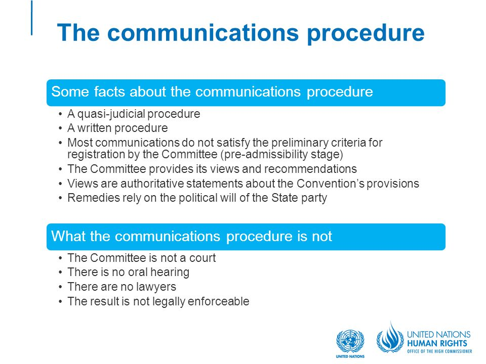 The communications procedure Some facts about the communications procedure A quasi-judicial procedure A written procedure Most communications do not s