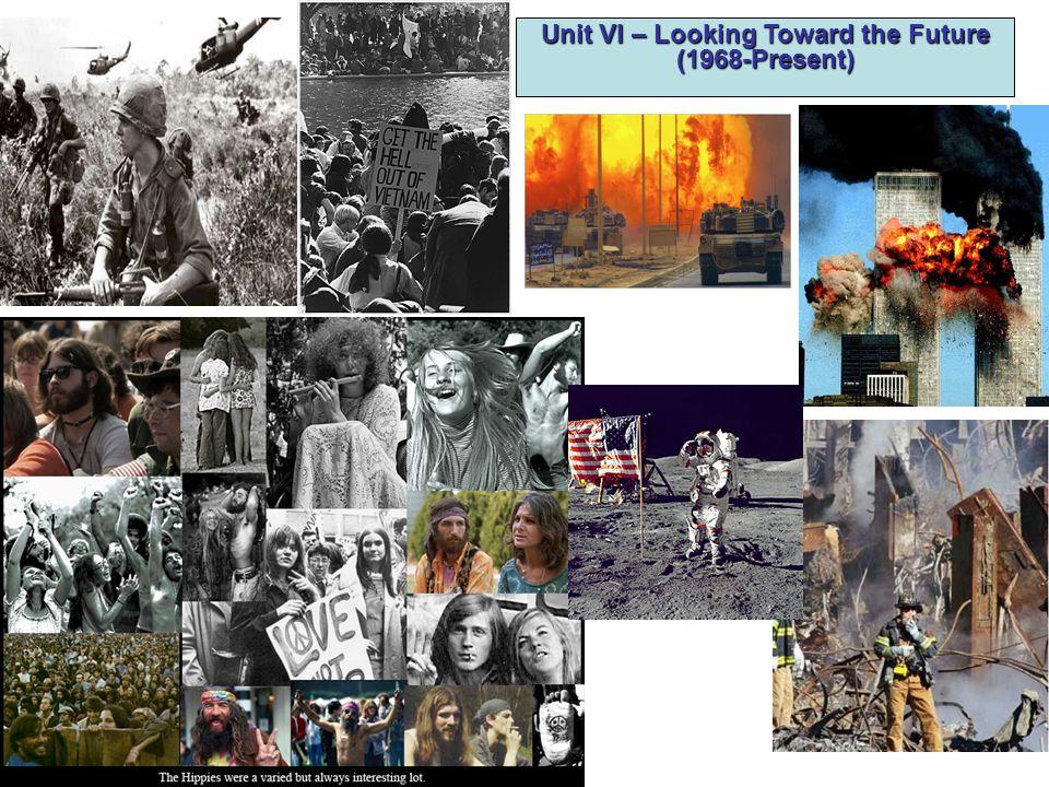Unit VI – Looking Toward the Future (1968-Present)