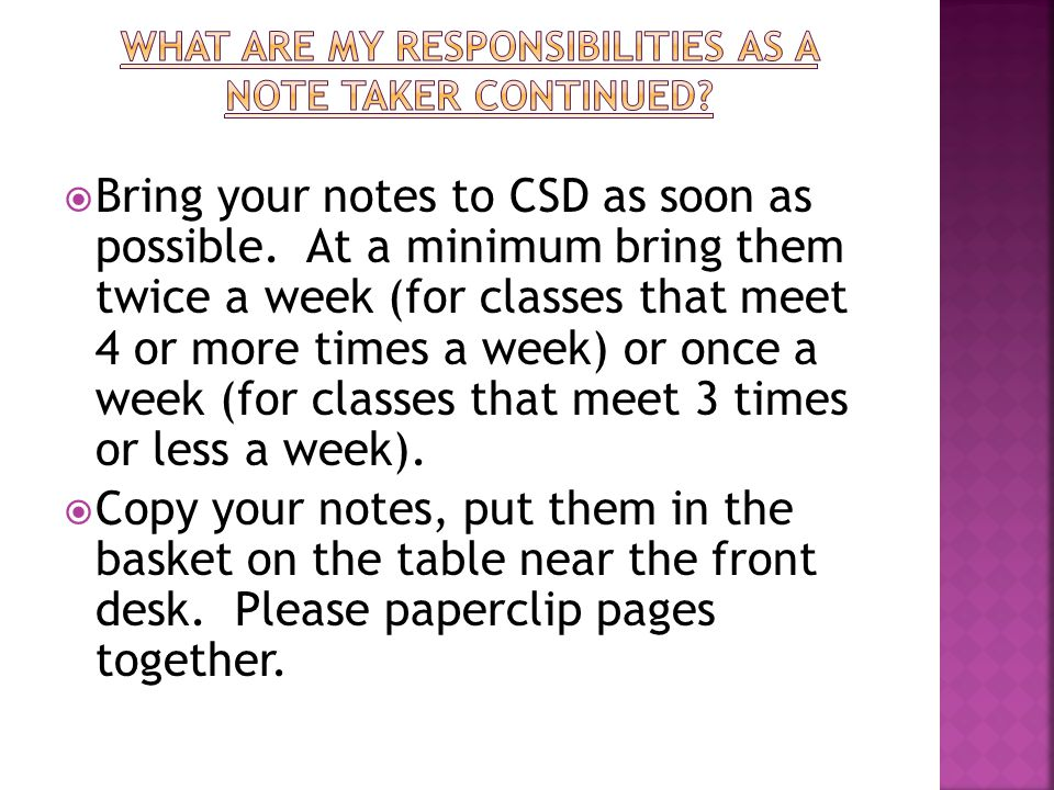 Use one side of the paper Skip lines Box formulas Identify videos, books referenced, etc.