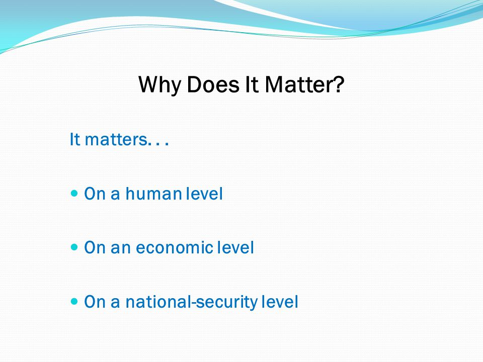Why Does It Matter. It matters...