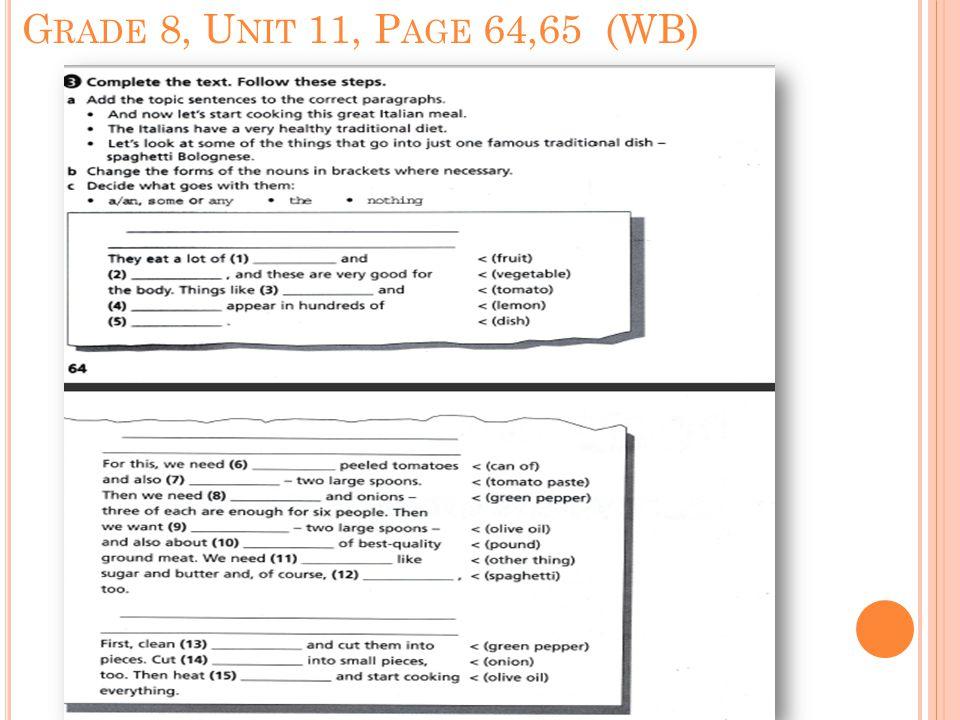 G RADE 8, U NIT 11, P AGE 64,65 (WB)