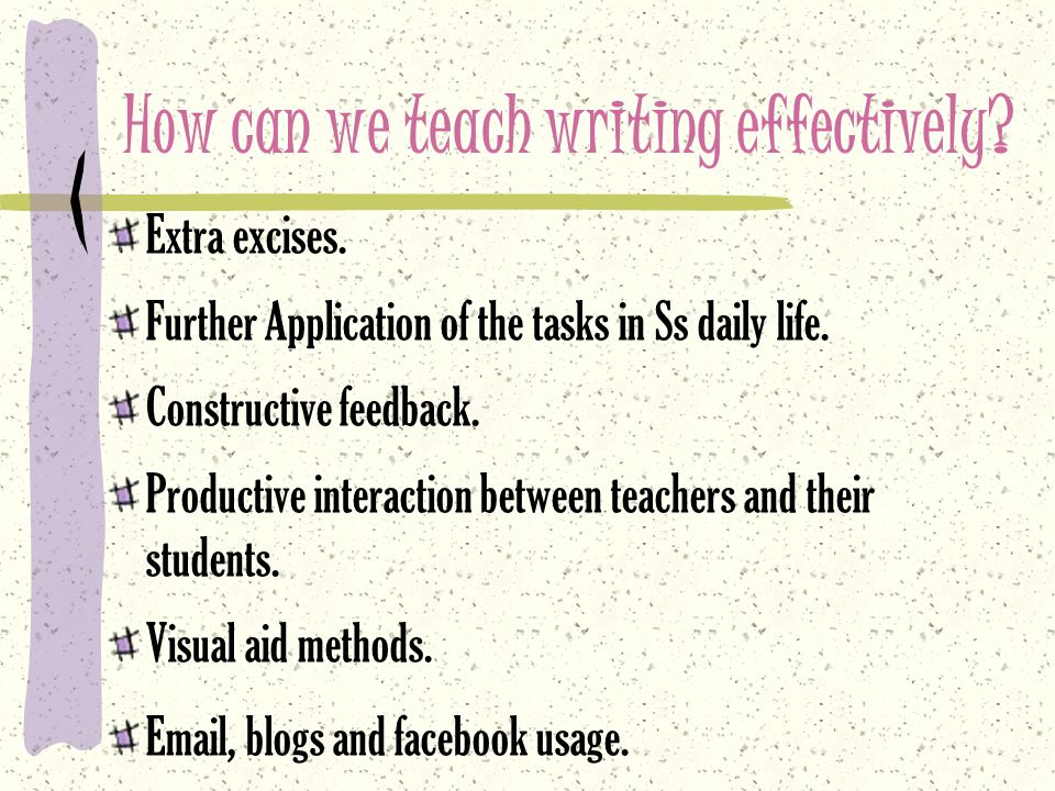 How can we teach writing effectively. Extra excises.