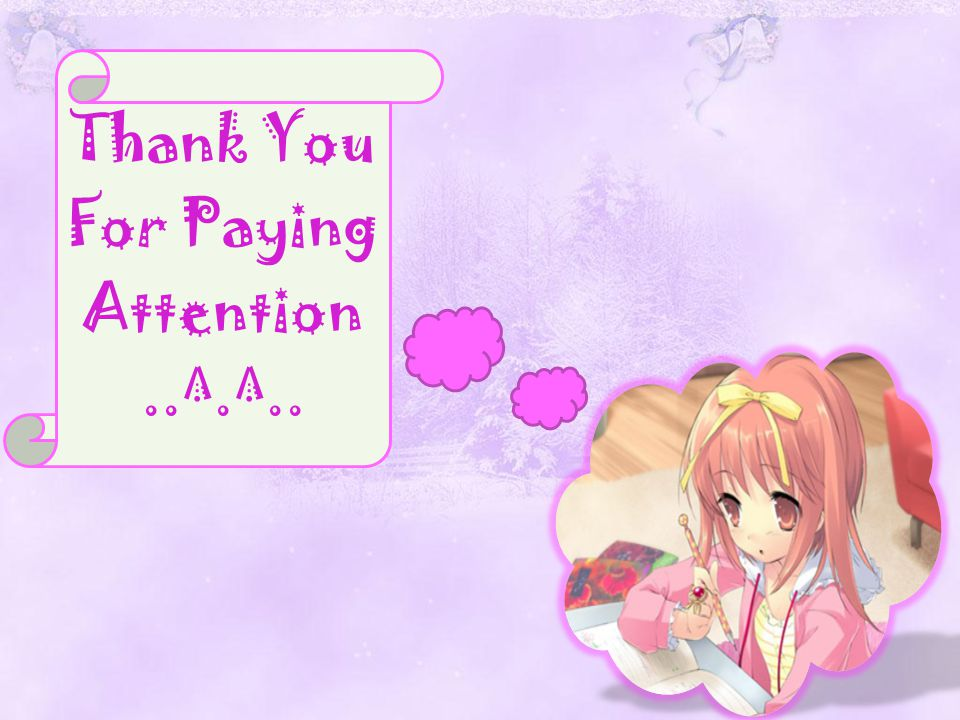 Thank You For Paying Attention..^.^..